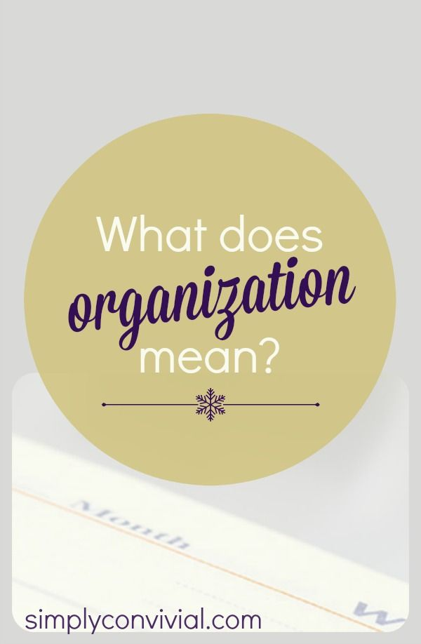 What Does Organization Mean? It's all about being prepared and knowing what you have to do. » Simply Convivial | practical homemaking tips for intentional living