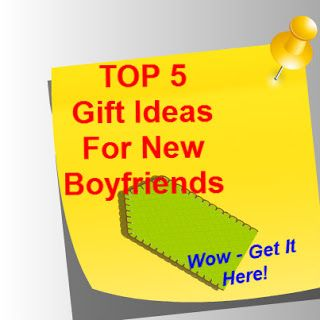 Top Ideas For Gifts A New Boyfriend