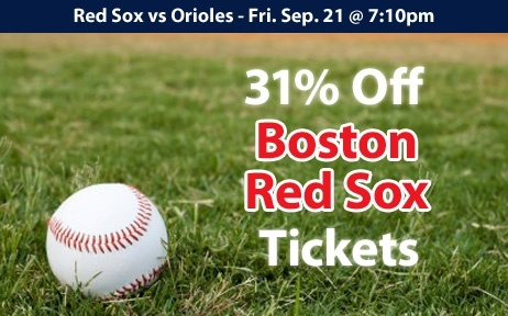 31% off Boston Red Sox Tickets vs Baltimore Orioles Fri. Sep. 21 @ 7:10pm
