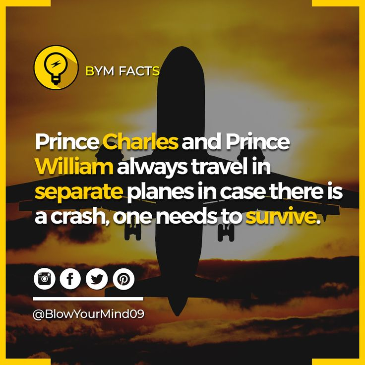 The tradition came about in the early days of air travel when jetting off abroad was a much more risky mode of transport.  Officials decided there needed to put measures in place so that if there were to be a fatal accident on the aircraft, the royal lineage would not be affected.  Following this rule Prince Charles and Prince William never all board the same jet.