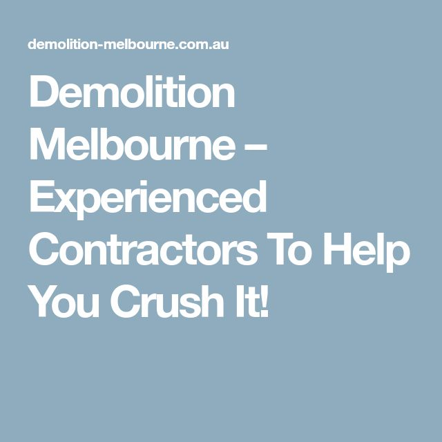 Demolition Melbourne � Experienced Contractors To Help You Crush It!