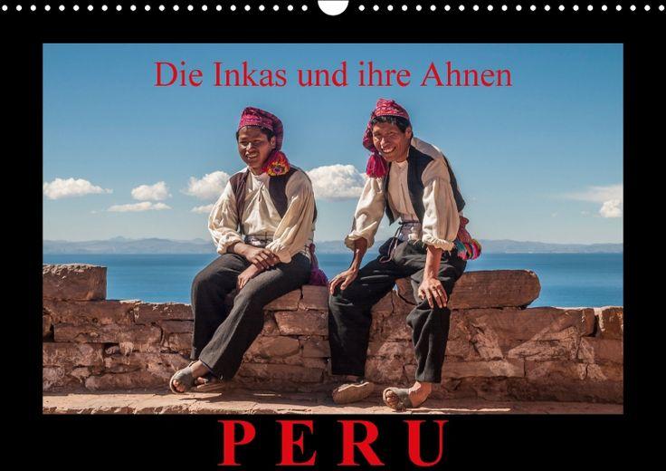 Peru, die Inkas und ihre Ahnen - CALVENDO