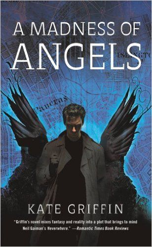 """""""A Madness of Angels"""", by Kate Griffin - Two years after his untimely death, Matthew Swift finds himself breathing once again, lying in bed in his London home. Except that it's no longer his bed, or his home. And the last time this sorcerer was seen alive, an unknown assailant had gouged a hole so deep in his chest that his death was irrefutable..."""