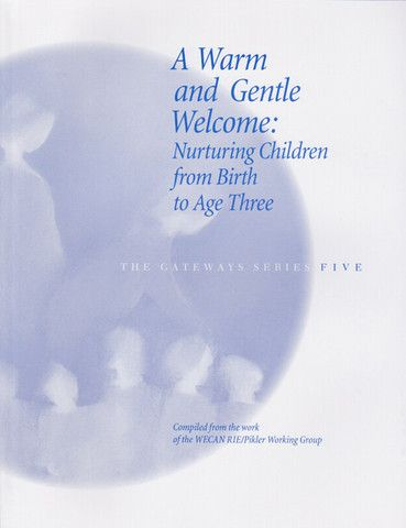 A Warm and Gentle Welcome: Nuturing Children from Birth to Age - Waldorf Publications