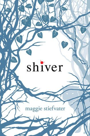 Shiver (Wolves of Mercy Falls #1) - Maggie Stiefvater