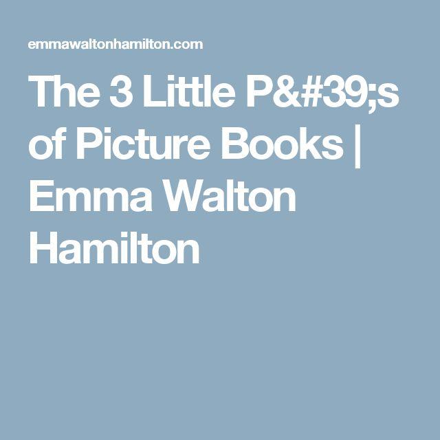 The 3 Little P's of Picture Books | Emma Walton Hamilton