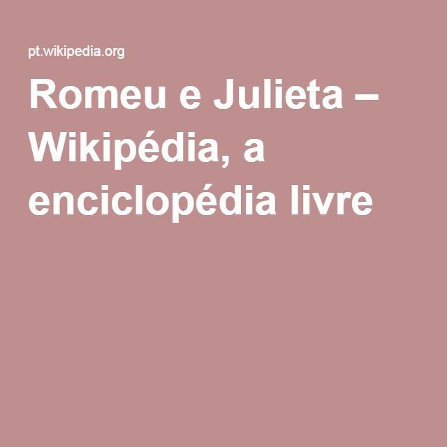 Romeu e Julieta – Wikipédia, a enciclopédia livre