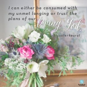 """""""I can either be consumed with my unmet longing or trust the plans of our loving God."""" Lysa TerKeurst // It's easy to feel distant from God. If you've experienced that, CLICK to be encouraged today."""
