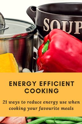 A Green and Rosie Life: Weekly Green Tips #28 to #30 - 21 ways to cook efficiently