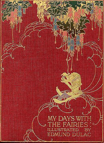 "What an amazing book cover, I so love the gold on red. ""My days with the Fairies"" Book cover illustrated by Edmund Dulac"