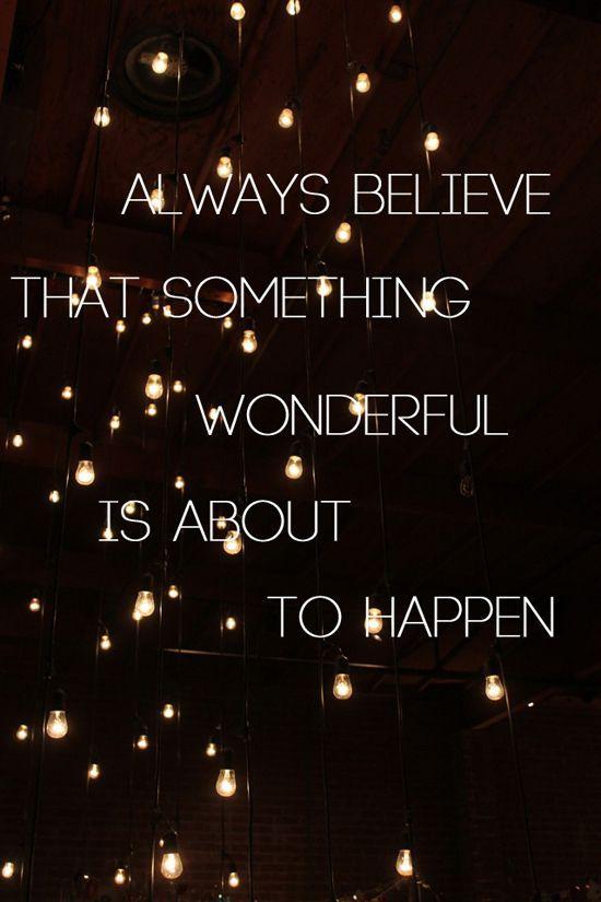 Quotes – Always believe….