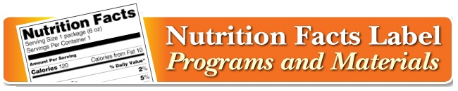 Nutrition Facts Label Programs and Materials
