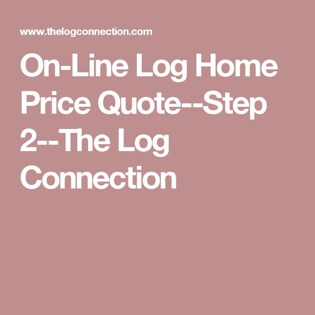 On-Line Log Home Price Quote--Step 2--The Log Connection