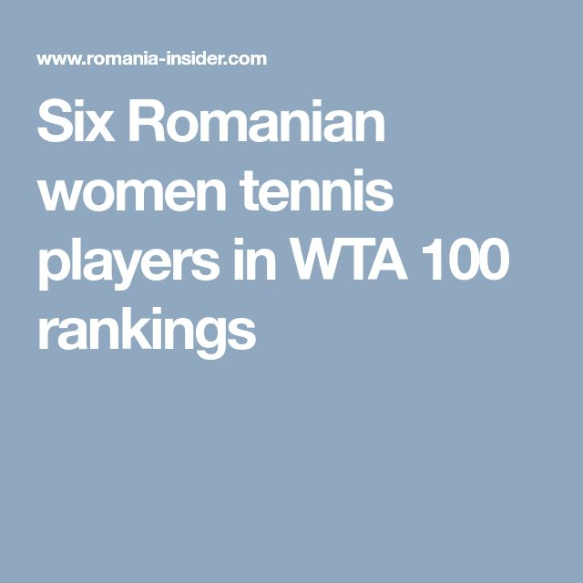 Six Romanian women tennis players in WTA 100 rankings