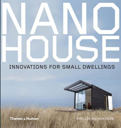 Nano House: Innovations for Small Dwellings by Phyllis Richardson,http://www.amazon.com/dp/0500342733/ref=cm_sw_r_pi_dp_2PRPsb1PH9HSHX47
