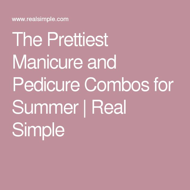 The Prettiest Manicure and Pedicure Combos for Summer | Real Simple