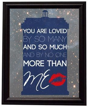 """Doctor Who 11th Doctor River Song Quote """"You are loved. By so many and so much, and by no one more than me"""" Art Print"""