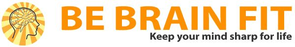 Be Brain Fit - Brain Health and Fitness for Life