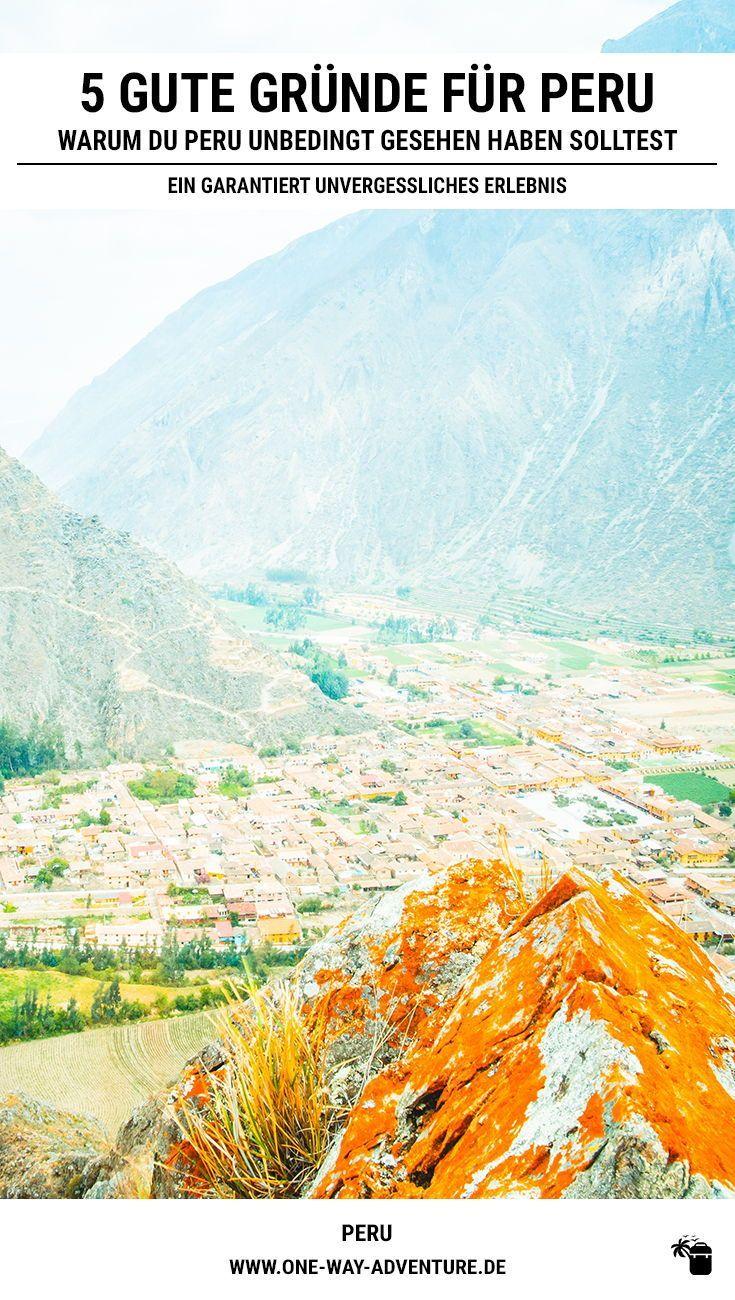 Peru Reise 5 Grunde Warum Du Peru Unbedingt Gesehen Haben Musst Sudamerika Reise Peru Urlaub Weltreise