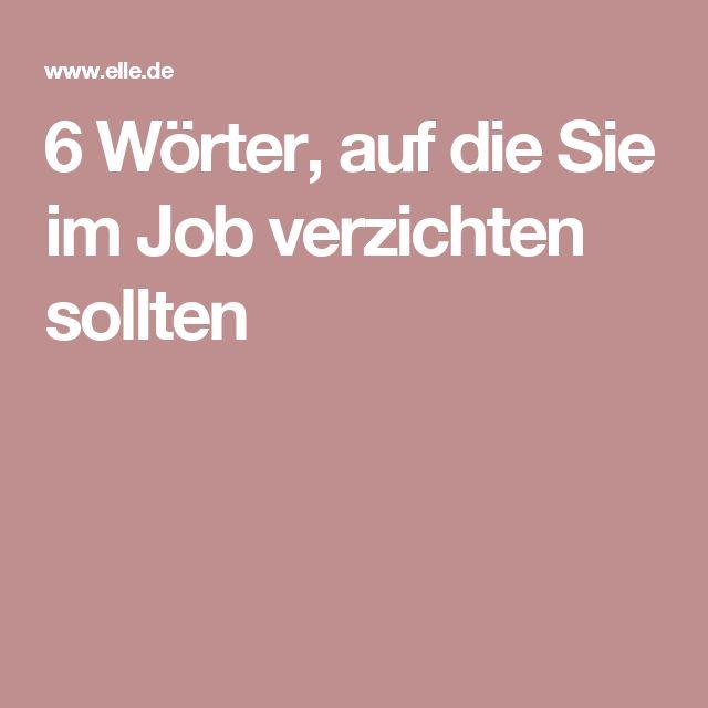 6 Wörter, auf die Sie im Job verzichten sollten