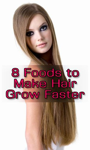 8 Foods to Make Hair Grow Faster http://lifelivity.com/foods-to-make-hair-grow-faster/