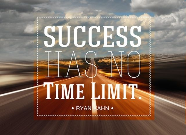 good-career-quotes-by-ryan-kahnsuccess-has-no-time-limit