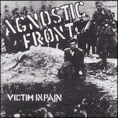Agnostic Front. Victim in Pain.