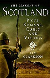 The Makers of Scotland: Picts, Romans, Gaels and Vikings | Ancient Origins