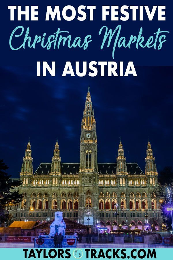 A Guide To The Most Festive Christmas Markets In Austria Holiday