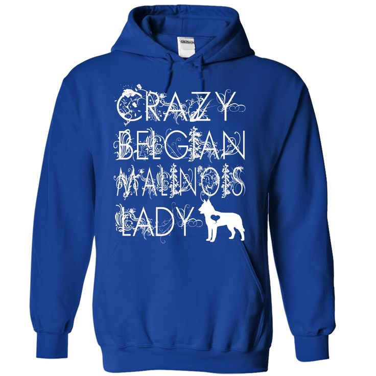 Crazy Belgian Malinois Lady T-Shirts, Hoodies. Get It Now ==> https://www.sunfrog.com/Funny/Crazy-Belgian-Malinois-Lady-5186-RoyalBlue-45018537-Hoodie.html?id=41382