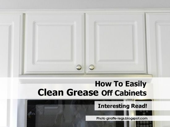 97 best images about cleaning tips on pinterest stains homemade floor cleaners and laundry - Best way to clean greasy cabinets ...