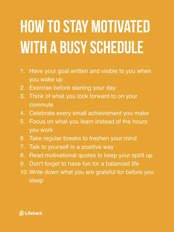 If You Feel Overwhelmed By Your Busy Schedule, Motivate Yourself With These 10 Tips