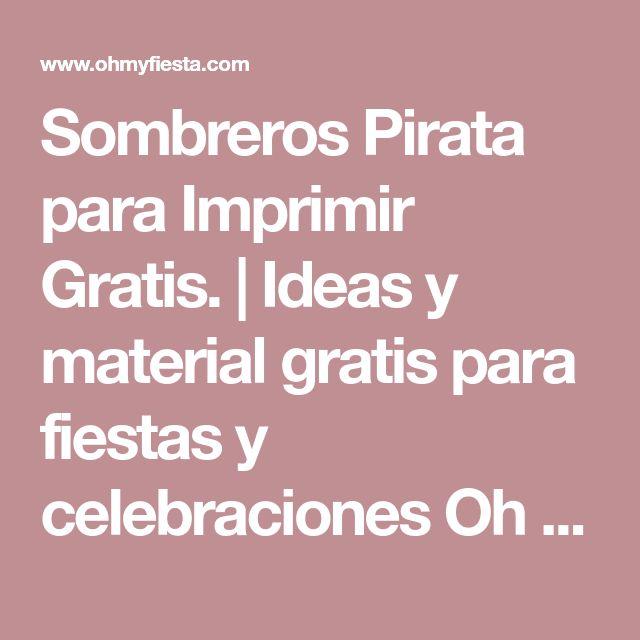 Sombreros Pirata para Imprimir Gratis.   Ideas y material gratis para fiestas y celebraciones Oh My Fiesta!