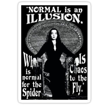"""Morticia Addams-""""Normal Is An Illusion..."""" Stickers"""