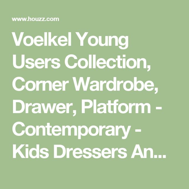 Voelkel Young Users Collection, Corner Wardrobe, Drawer, Platform - Contemporary - Kids Dressers And Armoires - by Voelkel Corp. LLC