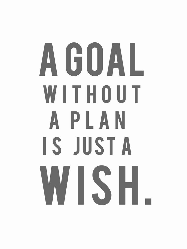 a goal without a plan is just a wish. #plan #entrepreneur