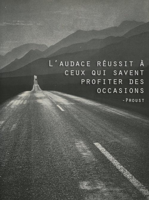 #CitationDuJour « L'audace réussit à ceux qui savent profiter des occasions. » -Proust