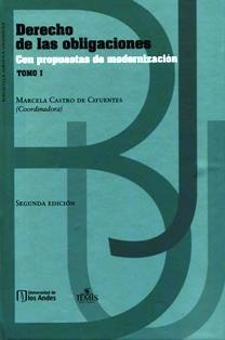 Derecho de las obligaciones : con propuestas de modernización / Marcela Castro de Cifuentes, coordinadora. 346.5 D3 VOL.1