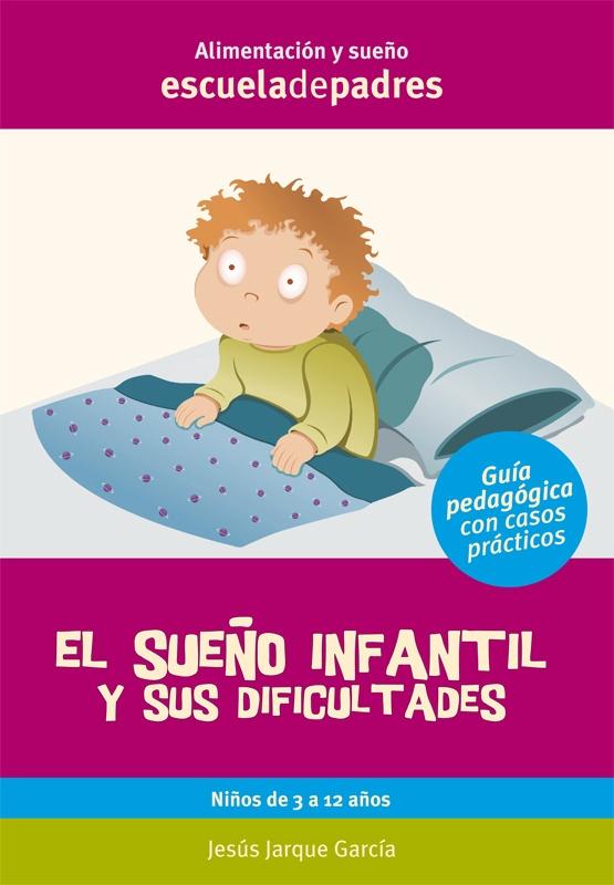 El sueño infantil y sus dificultades. Manual que afronta las dificultades habituales relacionadas con el sueño que suelen presentarse en los niños de 3 a 12 años.