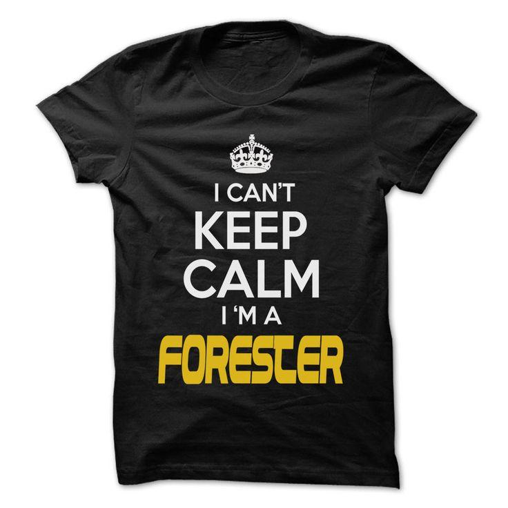 Keep Calm I am ... Forester - Awesome Keep Calm Shirt ! T Shirt, Hoodie, Sweatshirt