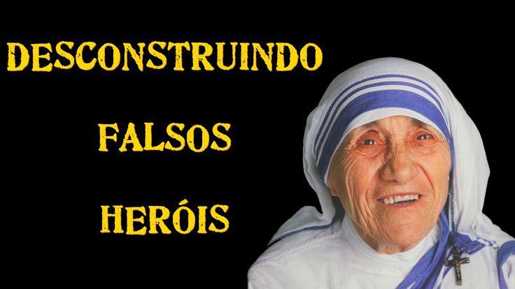 Série Desconstruindo Falsos Heróis #4 - Madre Teresa de Calcutá