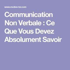 Communication Non Verbale : Ce Que Vous Devez Absolument Savoir