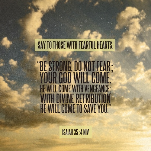 Isaiah 354 Be Strong, Do Not Fear, Your God Will Come 12-4-13  Devotionscripturebiblestudy -4631
