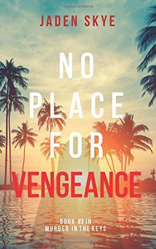 No Place for Vengeance (Murder in the Keys—Book #3) by Jaden Skye. NO PLACE FOR VENGEANCE is book #3 in the new romantic suspense series by #1 bestselling author Jaden Skye. As soon as Olivia receives her license as a Private Investigator and opens her office in Key West, a startling case comes in. A beautiful young woman, who has come down to Key Largo with her husband to celebrate their first anniversary, has gone missing during a tour in the Everglades. Battling the heat, insects and...