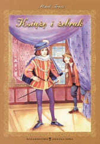 Okładka książki Książę i żebrak. Dla dzieci w wieku 8- 10 lat.