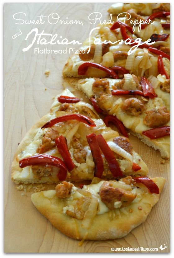 Sweet Onion, Red Pepper and Italian Sausage Flatbread Pizza