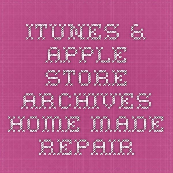 iTunes & Apple Store Archives - Home Made Repair