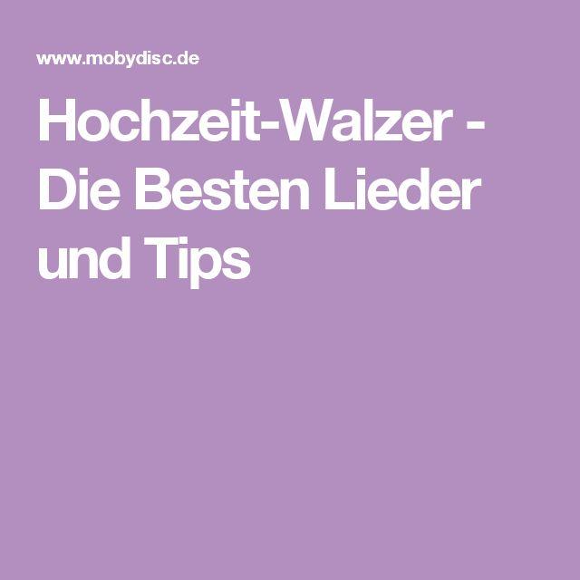 Hochzeit-Walzer - Die Besten Lieder und Tips