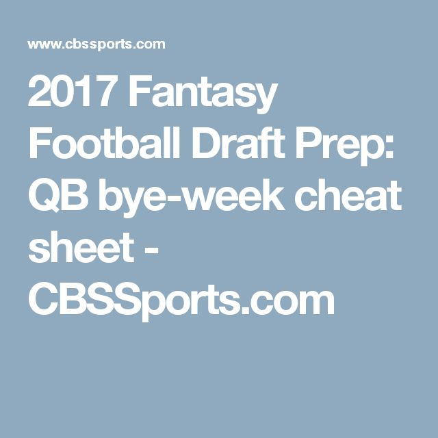 2017 Fantasy Football Draft Prep: QB bye-week cheat sheet - CBSSports.com
