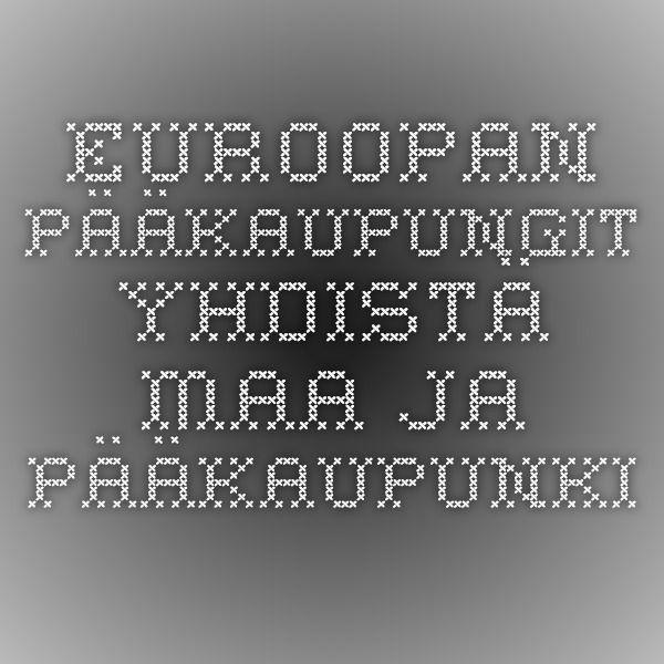 Euroopan pääkaupungit - yhdistä maa ja pääkaupunki (tvt).
